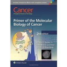 Cancer _Principles & Practice of Oncology _Primer of the Molecular Biology of Cancer 2nd Edition(肿瘤学原理与实践 肿瘤分子生物学入门 第二版)
