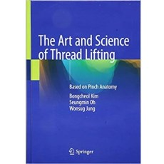 The Art and Science of Thread Lifting_ Based on Pinch Anatomy(基于夹点解剖学的提线艺术与科学)