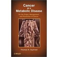 Cancer as a Metabolic Disease_ On the Origin, Management and Prevention of Cancer(癌症是一种代谢性疾病,从癌症的起源、治疗和预防三个方面进行阐述)