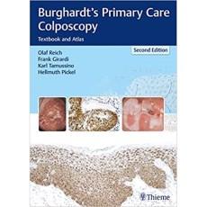 Burghardts Primary Care Colposcopy Textbook and Atlas 2nd Edition(初级保健阴道镜教材及图谱第2版)