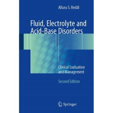 Fluid, Electrolyte and Acid-Base Disorders Clinical Evaluation and Management 2nd Edition(体液、电解质和酸碱紊乱临床评价与管理 第二版)