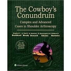 "The Cowboy""s Conundrum - Complex Advanced Cases Shoulder Arthroscopy(牛仔难题-复杂晚期病例肩关节镜检查)附高清视频"