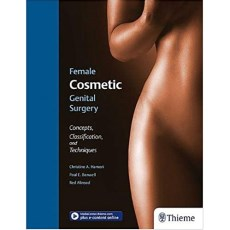 Female Cosmetic Genital Surgery Concepts, Classification, and Techniques(女性生殖器整形手术的概念分类和技术)
