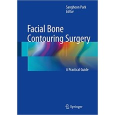 Facial Bone Contouring Surgery A Practical Guide(面部骨轮廓手术 实用指南)