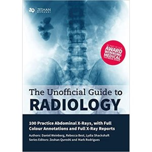 The Unofficial Guide to Radiology 100 Practice Abdominal X Rays with Full Colour Annotations and Full X Ray Reports(放射学的非正式指南100实践腹部X射线与全彩色注释和完整的X射线报告)
