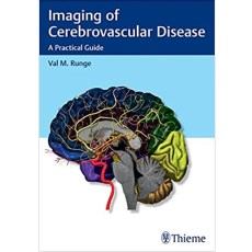 Imaging of Cerebrovascular Disease A Practical Guide(脑血管病影像学的实用指南)