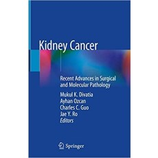 Kidney Cancer Recent Advances in Surgical and Molecular Pathology(肾癌外科和分子病理学的最新进展)