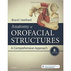 Anatomy of Orofacial Structures A Comprehensive Approach 8th Edition(口面部结构解剖学综合方法第8版)