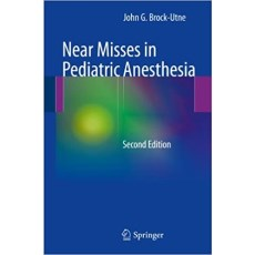 Near Misses in Pediatric Anesthesia 2nd Edition(小儿麻醉中的未遂事故 第2版)